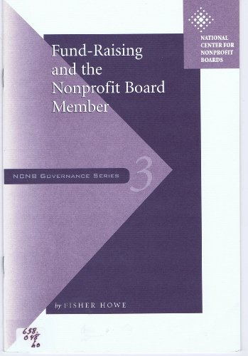 Fund Raising and the Nonprofit Board Member (Ncnb Governance Series Paper ; 3)