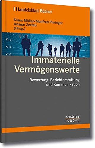 Immaterielle Vermögenswerte: Bewertung, Berichterstattung und Kommunikation (Handelsblatt-Bücher)