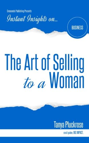 The Art of Selling to a Woman is a fresh approach to attracting and retaining the most influential purchasing demographic in the world today - the discerning woman.    In this book, Pluckrose takes you on a journey through the three main dimensions t...