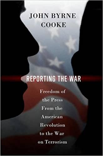 Reporting the War: Freedom of the Press from the American