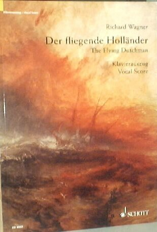 Der fliegende Hollander: The Flying Dutchman; Klavierauszug: Vocal Score, ED 8065, Distributed In North And South American Exclusively By Hal Leonard