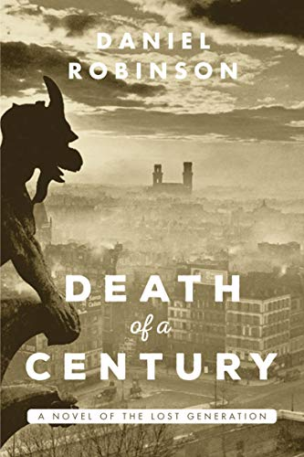 Death of a Century: A Novel of the Lost Generation