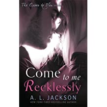 Come to Me Recklessly (Closer to You) by A. L. Jackson (2015-08-06)