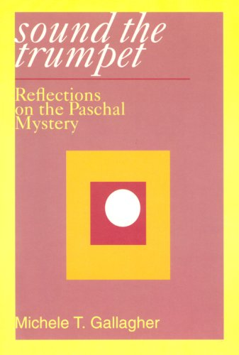 Sound the Trumpet: Reflections on the Paschal Mystery -