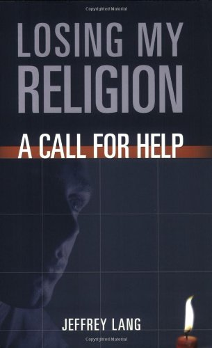 Losing My Religion: A Call For Help Paperback – September 1, 2004
