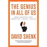 The Genius in All of Us: New Insights into Genetics, Talent, and IQ (English Edition)