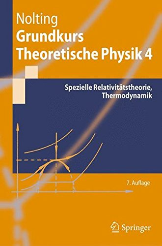 Grundkurs Theoretische Physik 4: Spezielle Relativitätstheorie, Thermodynamik (Springer-Lehrbuch)