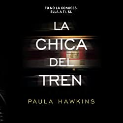 La Chica del Tren [The Girl on the Train]