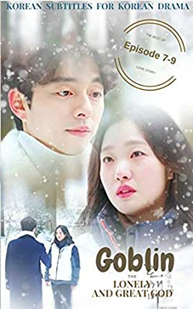 Goblin The Lonely and Great God (Episode 7-9) : Korean Subtitles for