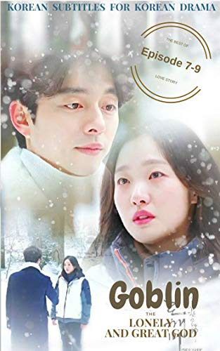Goblin The Lonely and Great God (Episode 7-9) : Korean