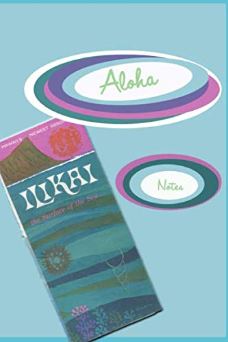 Aloha Notes: Lined Travel Journal (Retro Aloha)