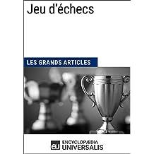 Jeu d'échecs (Les Grands Articles): (Les Grands Articles d'Universalis) (French Edition)