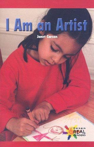I Am an Artist (Rosen Real Readers: Early Emergent)