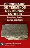 img - for Diccionario De Terminos Del Mundo Antiguo/ Dictionary of Terms of the Ancient World (Biblioteca Tematica / Thematic Library) (Spanish Edition) book / textbook / text book