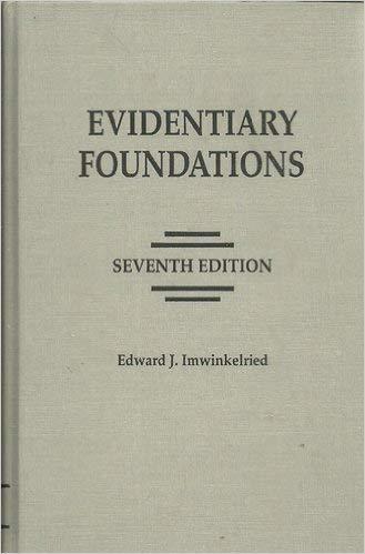 Evidentiary Foundations by Edward J. Imwinkelried