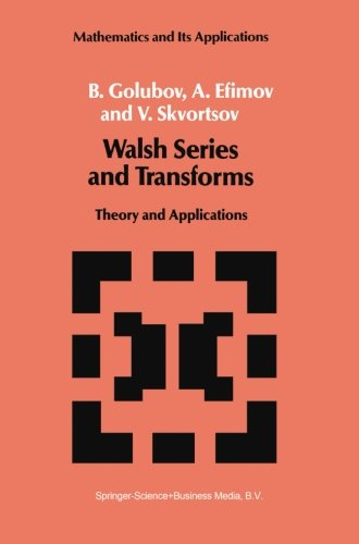 Walsh Series and Transforms: Theory and Applications (Mathematics and its Applications)