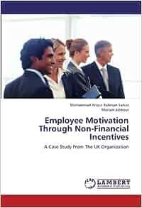 Case Study On Motivating Employees Management Essay