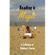 Reading is Magic (Children's Anthology Book 1)