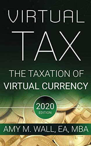 Virtual Taxes: the taxation of virtual currency: 2020 edition