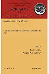Syrians and the Others: Cultures of the Christian Orient in the Middle Ages (2014-09-30) Hardcover