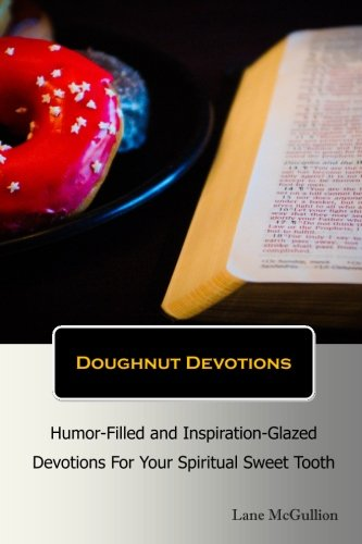 Doughnut Devotions: Humor-Filled and Inspiration-Glazed Devotions for Your Spiritual Sweet Tooth pdf