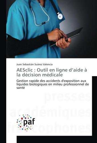 AESclic : Outil en ligne d'aide à la décision médicale: Gestion rapide des accidents d'exposition aux liquides biologiques en milieu professionnel de santé (French Edition)