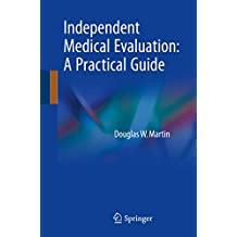 Independent Medical Evaluation: A Practical Guide