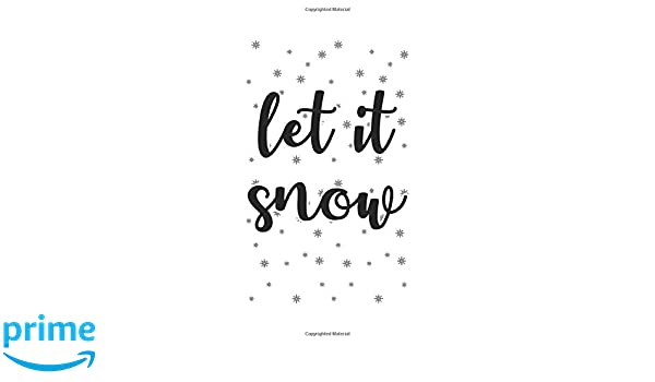 Let It Snow Merry Christmas Day Notebook Gift Idea For