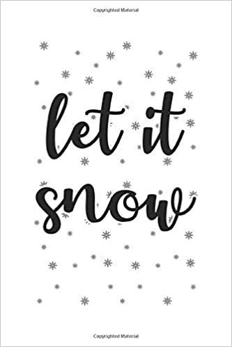 Let It Snow: Merry Christmas Day Notebook Gift Idea for ...