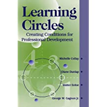 Learning Circles: Creating Conditions for Professional Development