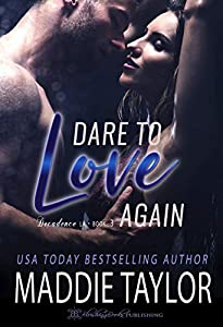 Dare To Love Again (Decadence L.A. Book 3)