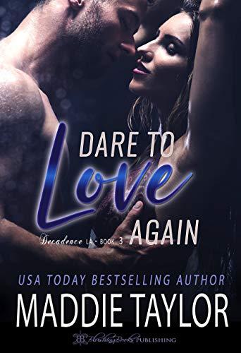 Dare To Love Again (Decadence L.A. Book ()