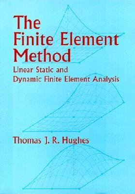 [(The Finite Element Method: Linear Static and Dynamic Finite Element Analysis)] [Author: Thomas J. R. Hughes] published on (March, 2003)