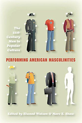 Read Online Performing American Masculinities: The 21st-Century Man in Popular Culture ebook