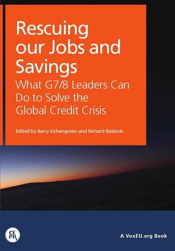 Download Rescuing Our Jobs and Savings: What G7/8 Leaders Can Do to Solve the Global Credit Crisis (Voxeu.Org Book) pdf epub