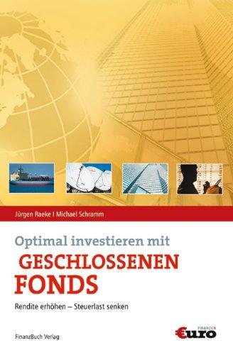 Optimal investieren in geschlossenen Fonds: Rendite erhöhen - Steuerlast senken