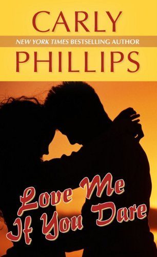 Love Me If You Dare (Wheeler Hardcover) by Carly Phillips (2011-02-02)