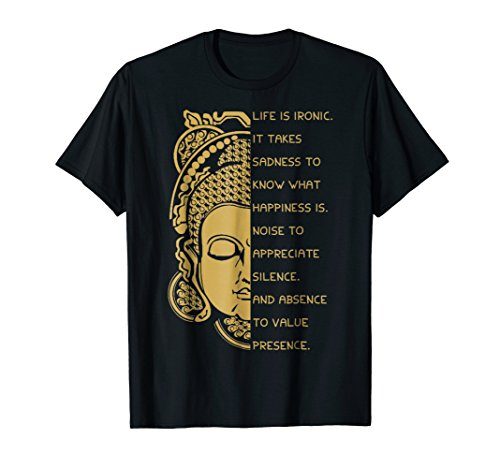 LIFE IS IRONIC T-shirt by Buddhism