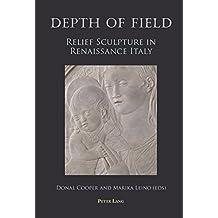 Depth of Field: Relief Sculpture in Renaissance Italy