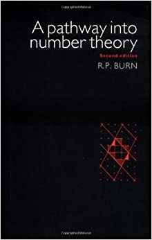 A Pathway into Number Theory 2ed by Burn (2008-01-12)