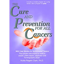 The Cure and Prevention of All Cancers
