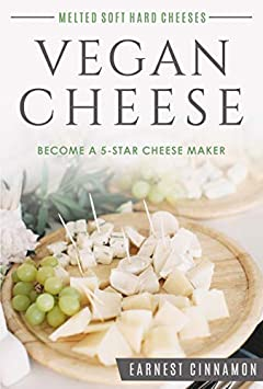 Vegan Cheese: Become a 5-Star Cheese Maker.. Yes Vegan Cheese. New to Plant Based Cheeses, Delicious Non Dairy Cheese That Melts, with Hard, Soft, Cultured and Nut Free Cheeses. Bonus Cheese Journal