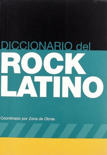 Diccionario del Rock Latino/ Dictionary of Latin Rock (Spanish Edition) [VV.AA.] (Tapa Blanda)