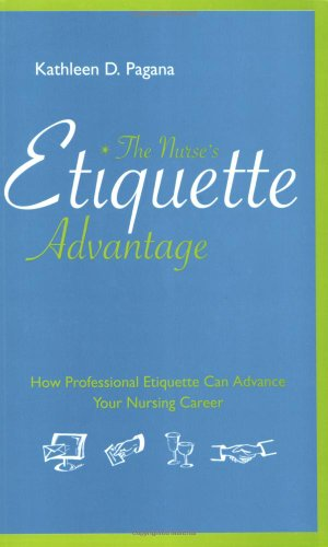 The Nurse's Etiquette Advantage: How Professional Etiquette Can Advance Your Nursing Career
