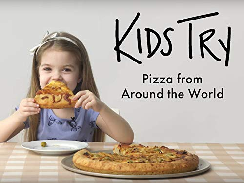 - Kids Try 10 Styles of Pizza from Around the World