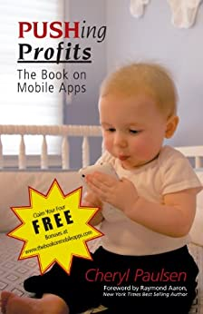 PUSHing Profits: The Book on Mobile Apps by [Cheryl Paulsen]