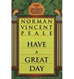 [ Have a Great Day [ HAVE A GREAT DAY ] By Peale, Norman Vincent ( Author )Sep-29-1996 Paperback