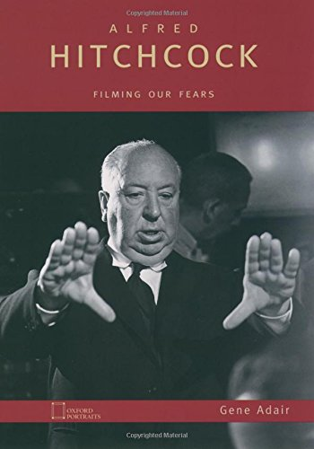 Alfred Hitchcock: Filming Our Fears (Oxford - Oxford Portraits