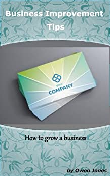 Business Improvement Tips: How to grow a business (How To...) by [Jones, Owen]