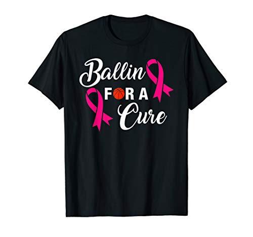 - Ballin For a Cure Basketball Breast Cancer Awareness T-Shirt